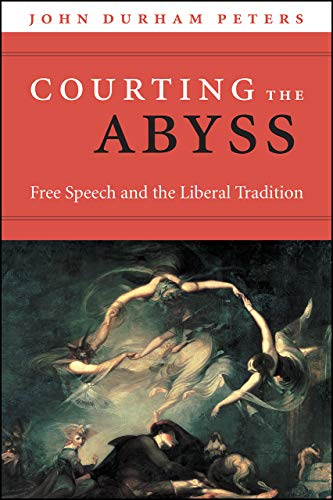 Courting the Abyss By John Durham Peters