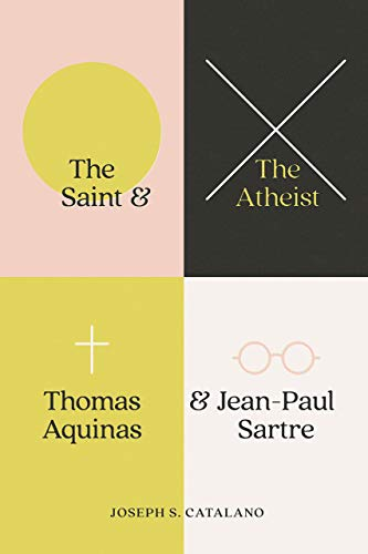 The Saint and the Atheist By Joseph S Catalano