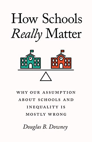 How Schools Really Matter By Douglas B Downey