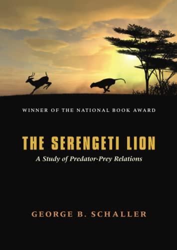 The Serengeti Lion By George B. Schaller