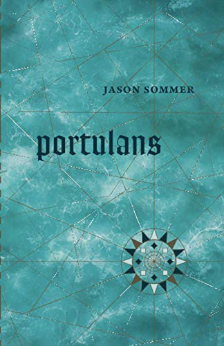 Portulans By Jason Sommer