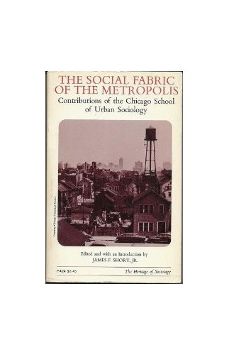 Social Fabric of the Metropolis By Edited by James F. Short, Jr.