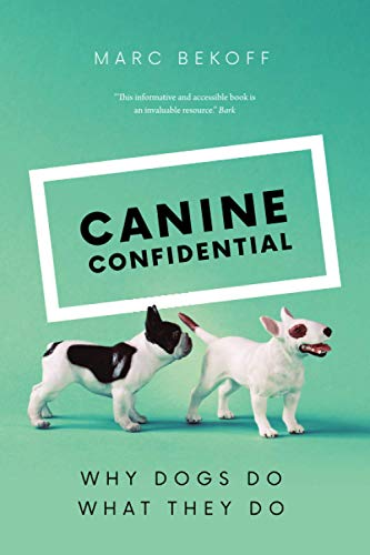Canine Confidential By Marc Bekoff