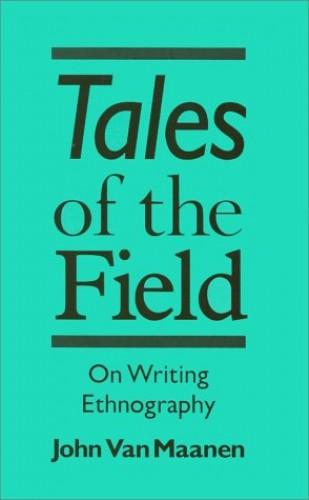 Tales of the Field By John Van Maanen