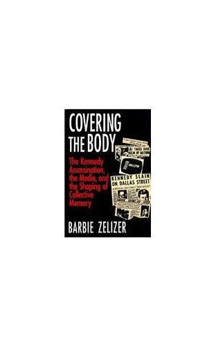 Covering the Body By Barbie Zelizer