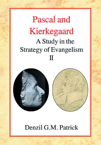 Pascal and Kierkegaard By Denzil G.M. Patrick