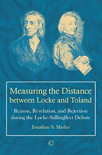 Measuring the Distance between Locke and Toland By Jonathan S. Marko
