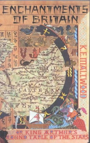 Enchantments of Britain, The By K. E. Maltwood