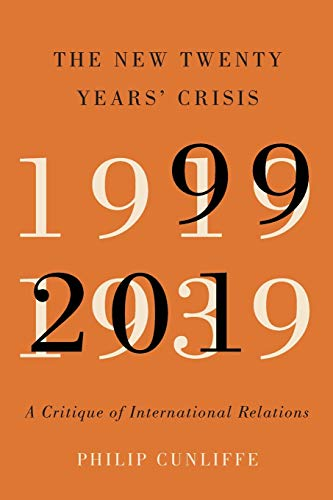 The New Twenty Years' Crisis By Philip Cunliffe