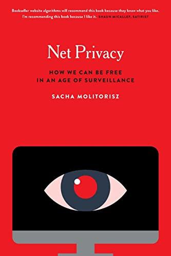 Net Privacy By Sacha Molitorisz