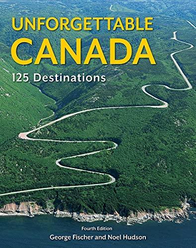 Unforgettable Canada By George Fischer