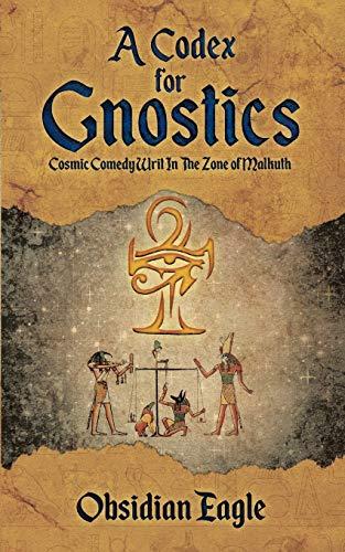 A Codex For Gnostics By Obsidian Eagle