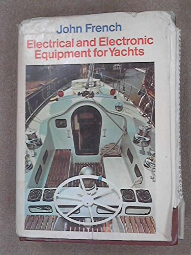Electrical and Electronic Equipment for Yachts By John French