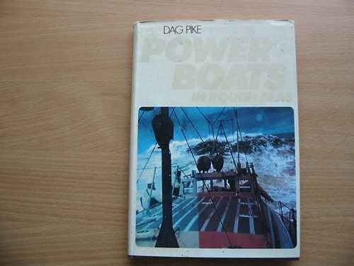 Power Boats in Rough Seas By R.Dag Pike