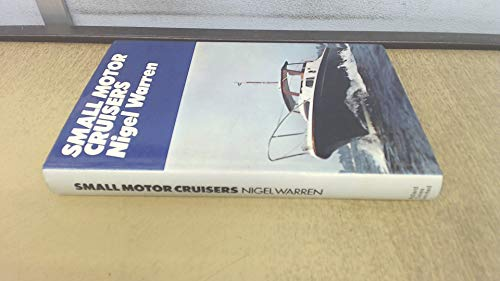 Small Motor Cruisers By Nigel Warren