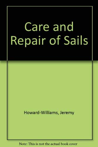 Care and Repair of Sails By Jeremy Howard-Williams
