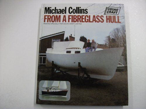 From a Fibreglass Hull By Michael Collins