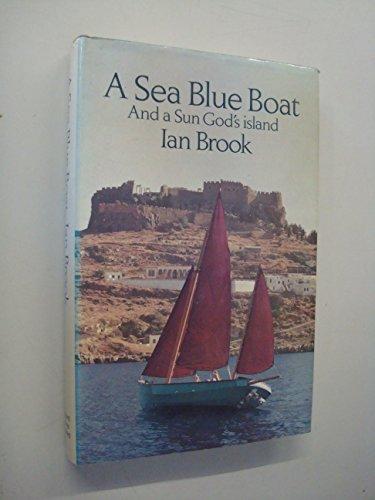 Sea Blue Boat and a Sun God's Island By Ian Brook
