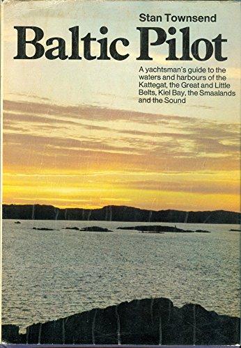 Baltic Pilot By Stan Townsend