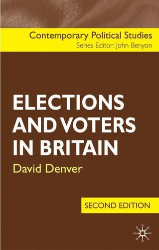 Elections and Voters in Britain (Contemporary Political Studies) By David Denver