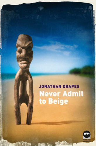 Never Admit to Beige By Jonathan Drapes