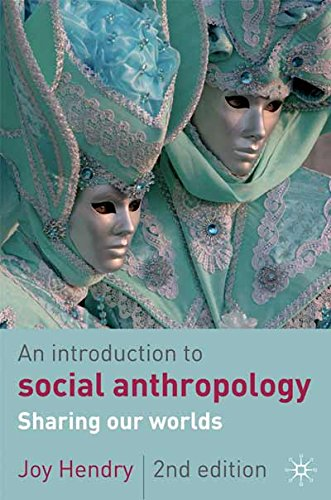 An Introduction to Social Anthropology: Sharing Our Worlds By Joy Hendry