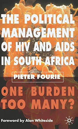 The Political Management of HIV and AIDS in South Africa By Pieter Fourie