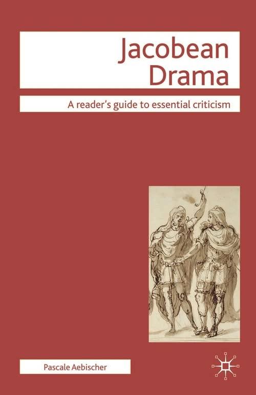 Jacobean Drama By P. Aebischer