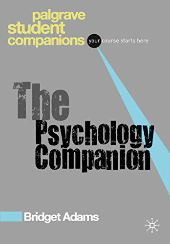 The Psychology Companion (Palgrave Student Companions Series) By Bridget Adams