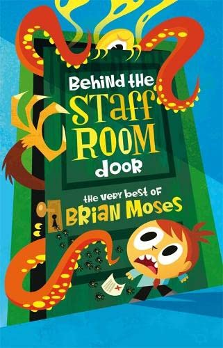Behind the Staffroom Door By Brian Moses