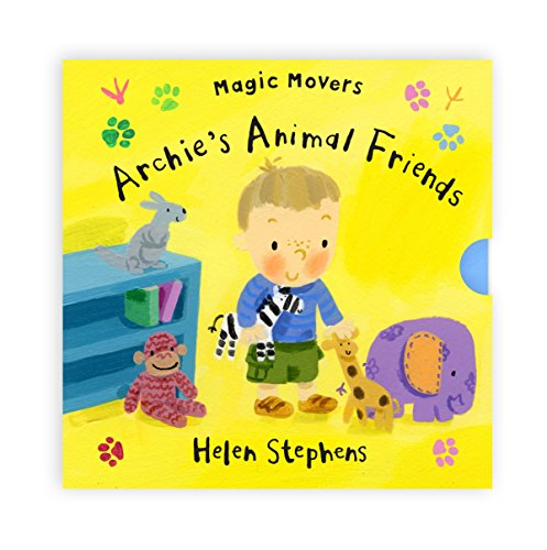Magic Movers: Archie's Animal Friends By Illustrated by Helen Stephens