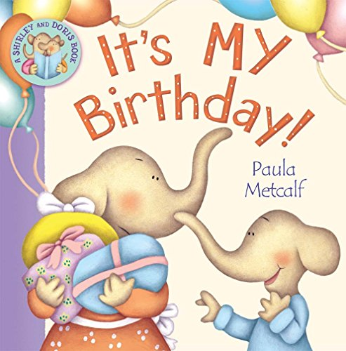It's MY Birthday!: A Shirley and Doris Book By Paula Metcalf