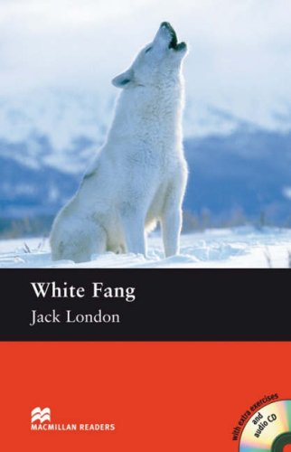 White Fang: Elementary Level (Macmillan Reader): Elementary Level (Macmillan Reader) By Jack London