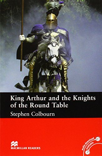 Macmillan Readers King Arthur and the Knights of the Round Table Intermediate Reader Without CD By Stephen Colbourn