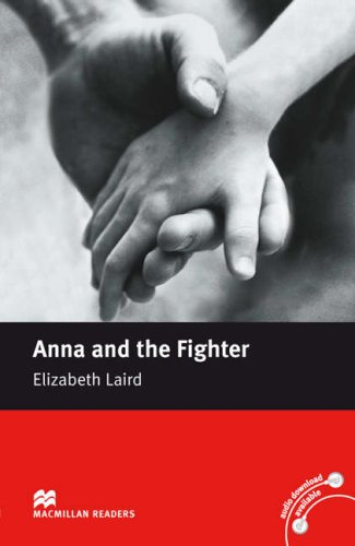 Macmillan Readers Anna and the Fighter Beginner Without CD By Series edited by Elizabeth Laird