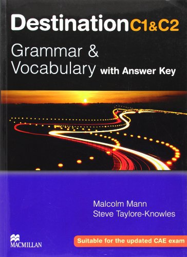 Destination C1 and C2 - Grammer and Vocabulary with Answer Key by Malcolm Mann