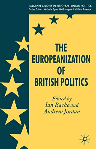 The Europeanization of British Politics By Edited by Ian Bache