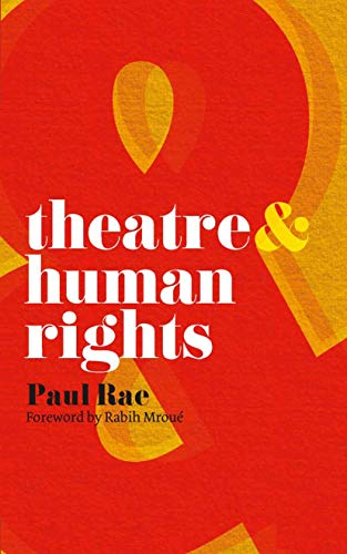 Theatre and Human Rights By Paul Rae