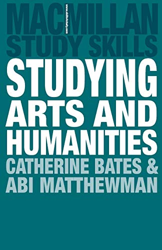Studying Arts and Humanities By Catherine Bates
