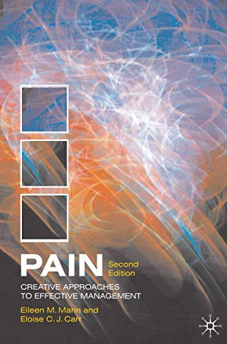 Pain: Creative Approaches to Effective Management By Eileen Mann