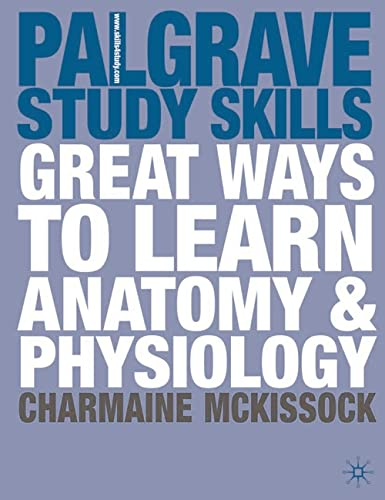 Great Ways to Learn Anatomy and Physiology by Charmaine McKissock