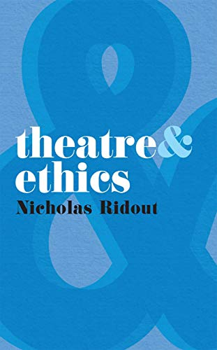 Theatre and Ethics By Nicholas Ridout
