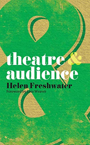 Theatre and Audience by Lois Weaver