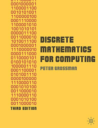 Discrete Mathematics for Computing by Peter Grossman