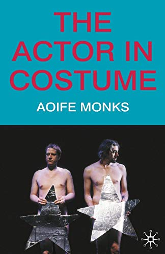 The Actor in Costume By Aoife Monks