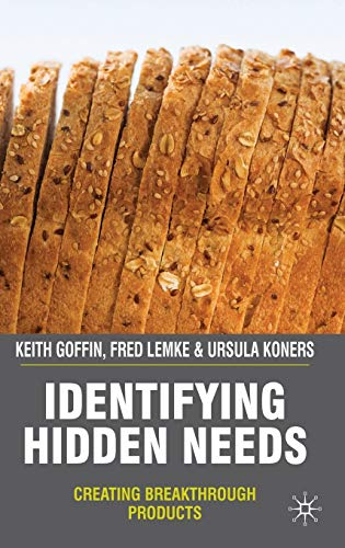 Identifying Hidden Needs By Keith Goffin