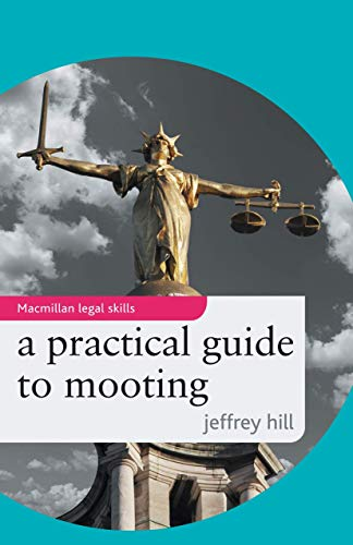 A Practical Guide to Mooting By Jeffrey Hill