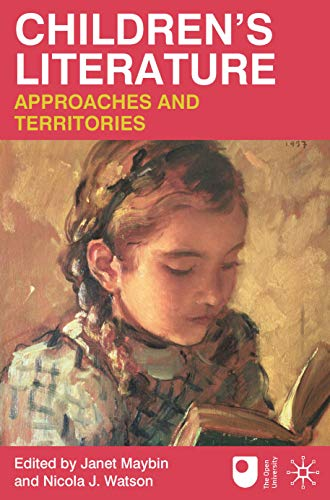 Children's Literature: Approaches and Territories by Janet Maybin