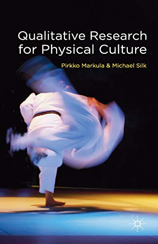 Qualitative Research for Physical Culture By Pirkko Markula