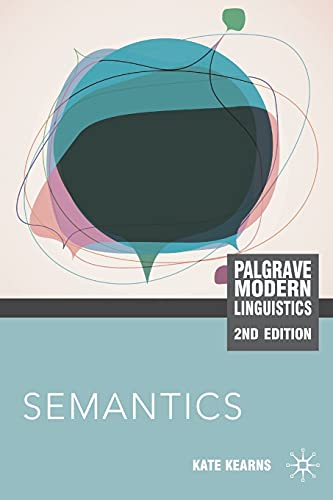 Semantics (Palgrave Modern Linguistics) By Kate Kearns